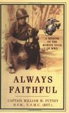 Always Faithful by William W. Putney