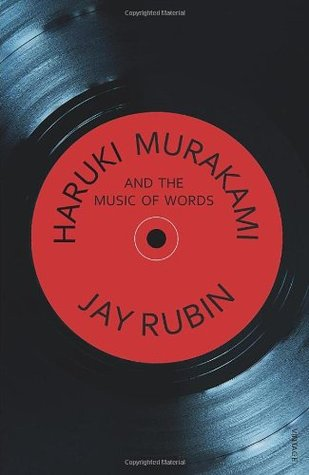 Haruki Murakami and the Music of Words by Jay Rubin