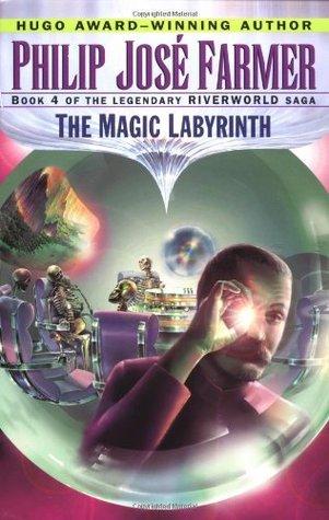 The Magic Labyrinth (Riverworld, #4)