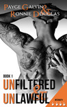 Unfiltered & Unlawful by Payge Galvin