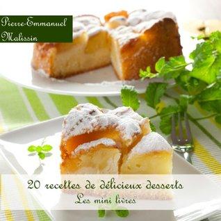 20 Recettes de Délicieux Desserts MOBI FB2 - por Pierre-Emmanuel Malissin