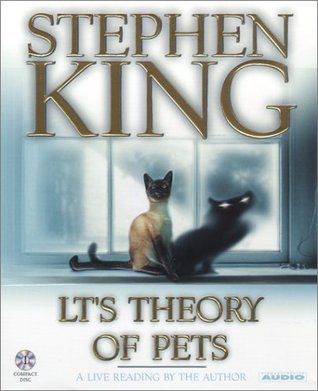 LT's Theory of Pets by Stephen King