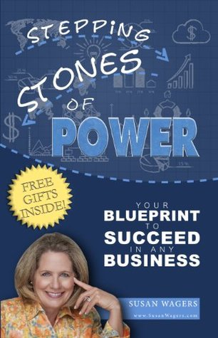 Stepping Stones of POWER: Your Blueprint to Succeed in Any Business