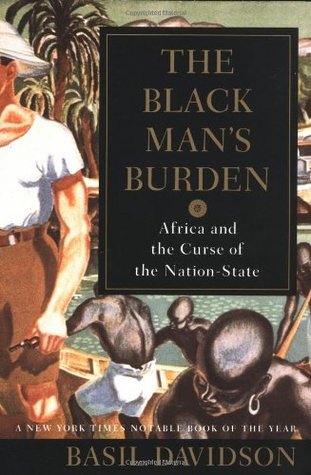 The Black Man's Burden by Basil Davidson