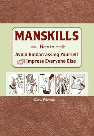 Kitchen Ideas You Can Use Chris Peterson manskills: how to avoid embarrassing yourself and impress everyone