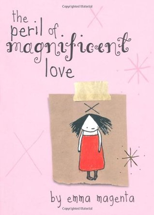 The Peril of Magnificent Love by Emma Magenta