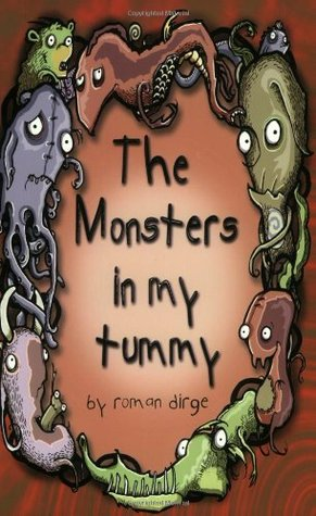 The Monsters in my Tummy by Roman Dirge