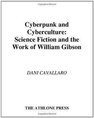 Cyberpunk & Cyberculture by Dani Cavallaro