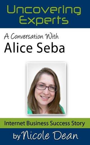 A Conversation with Alice Seba: Online Business Success Stories