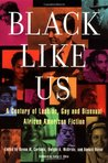 Black Like Us: A Century of Lesbian, Gay, and Bisexual African American Fiction