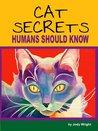 Cat Secrets Humans Should Know