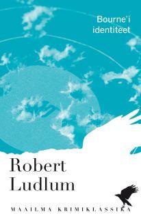 Bourne'i identiteet (Maailma krimiklassika, #17)