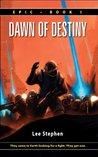 Dawn of Destiny (Epic, #1)