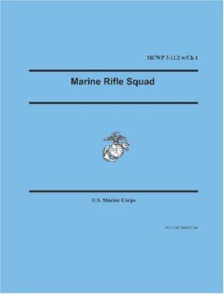 Marine Rifle Squad (Marine Corps Warfighting Publication 3-11.2)