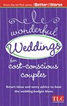 Wonderful Weddings for Cost Conscious Couples: Smart Ideas and Savvy Advice to Beat the Wedding-Budget Blues
