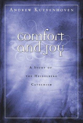 comfort-and-joy-a-study-of-the-heidelberg-catechism