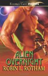 Alien Overnight by Robin L. Rotham
