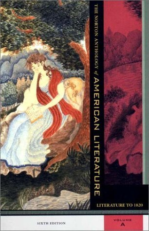 The Norton Anthology of American Literature, Volume A: Literature to 1820