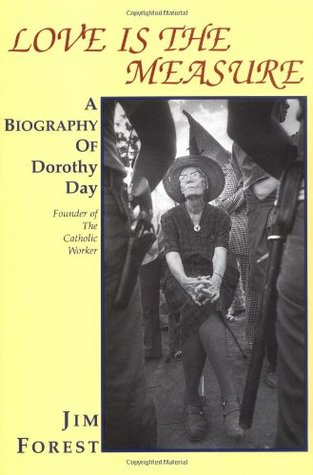 Love Is the Measure: A Biography of Dorothy Day