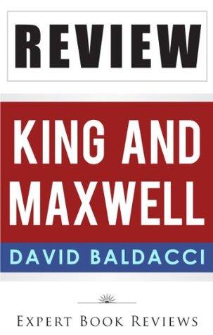 King And Maxwell (King & Maxwell): by David Baldacci -- Review