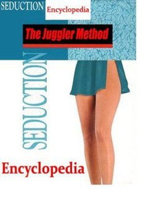 How To Be a PickUp Artist: A Practical Guide - Seduction Encyclopedia by Juggler from Neil Strauss' The Game