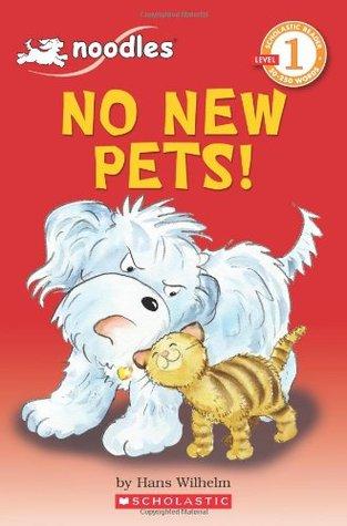 Scholastic Reader Level 1: Noodles: No New Pets!