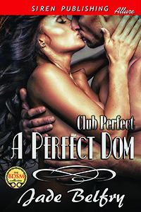 A Perfect Dom (Club Perfect book 1)