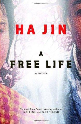 A Free Life by Ha Jin
