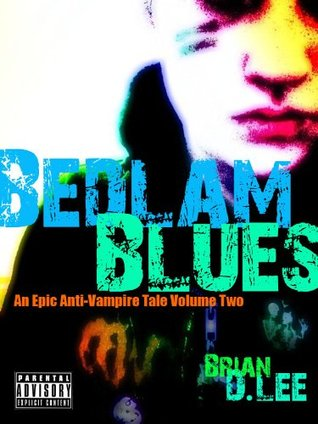 Bedlam Blues (An Epic Horror Tale, #2)