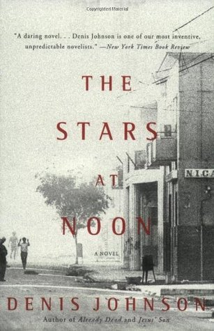 The Stars at Noon by Denis Johnson