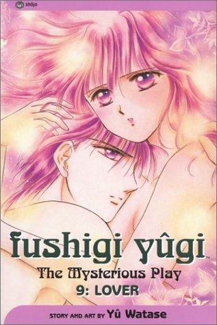Fushigi Yûgi: The Mysterious Play, Vol. 9: Lover