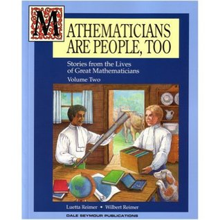 Mathematicians are People, Too: Stories from the Lives of Great Mathematicians (Volume Two)