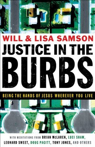 Justice in the Burbs (ēmersion: Emergent Village resources for communities of faith): Being the Hands of Jesus Wherever You Live