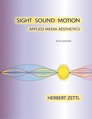 Sight, Sound, Motion: Applied Media Aesthetics