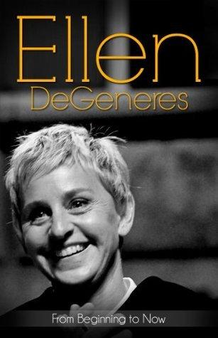Ellen DeGeneres... From Beginning to Now