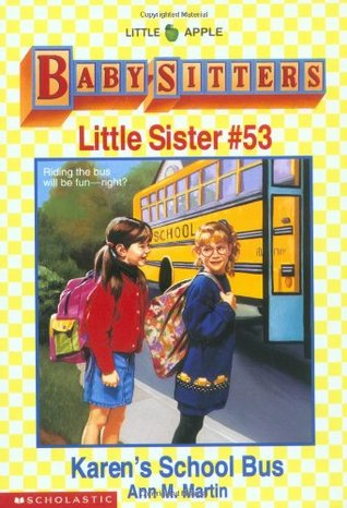 Karen's School Bus (Baby-Sitters Little Sister, #53)