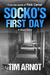 Socko's First Day by Tim Arnot