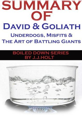 David and Goliath: Underdogs, Misfits, And The Art of Battling Giants by Malcolm Gladwell...in 20 Minutes