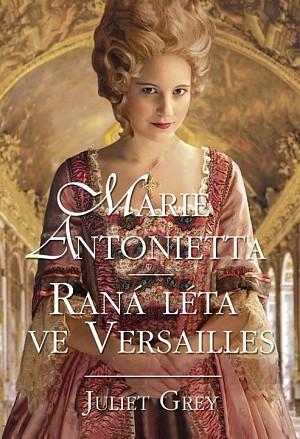 Marie Antoinetta: raná léta ve Versailles