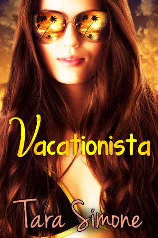 Vacationista (A romantic comedy about a breakup, a rebound and lost luggage) (Sole Mates Series)