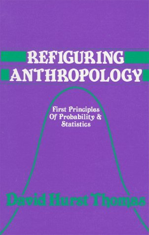 Refiguring Anthropology: First Principles of Probability & Statistics