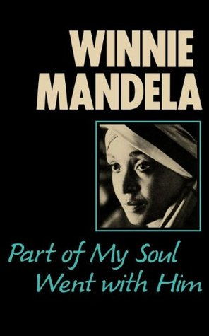 Part of My Soul Went with Him by Winnie Mandela