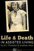 Life and Death in Assisted Living by A.C. Thompson
