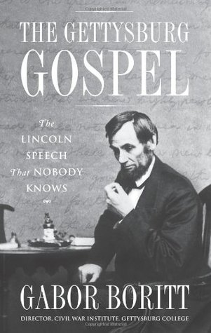 the-gettysburg-gospel-the-lincoln-speech-that-nobody-knows