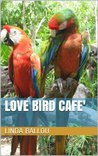 Love Bird Cafe'