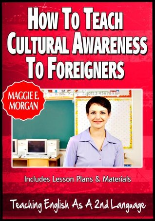 How To Teach Cultural Awareness To Pre-Intermediate Students - Teaching English As a Second Or Foreign Language Series