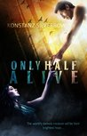 Only Half Alive (Only, #1)