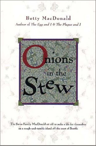 Onions in the Stew (Betty MacDonald Memoirs, #4)