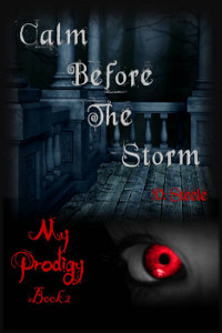 Calm Before The Storm (My Prodigy Trilogy, #2)