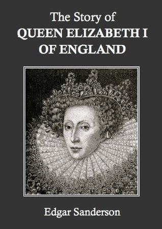 The Story of Queen Elizabeth I of England